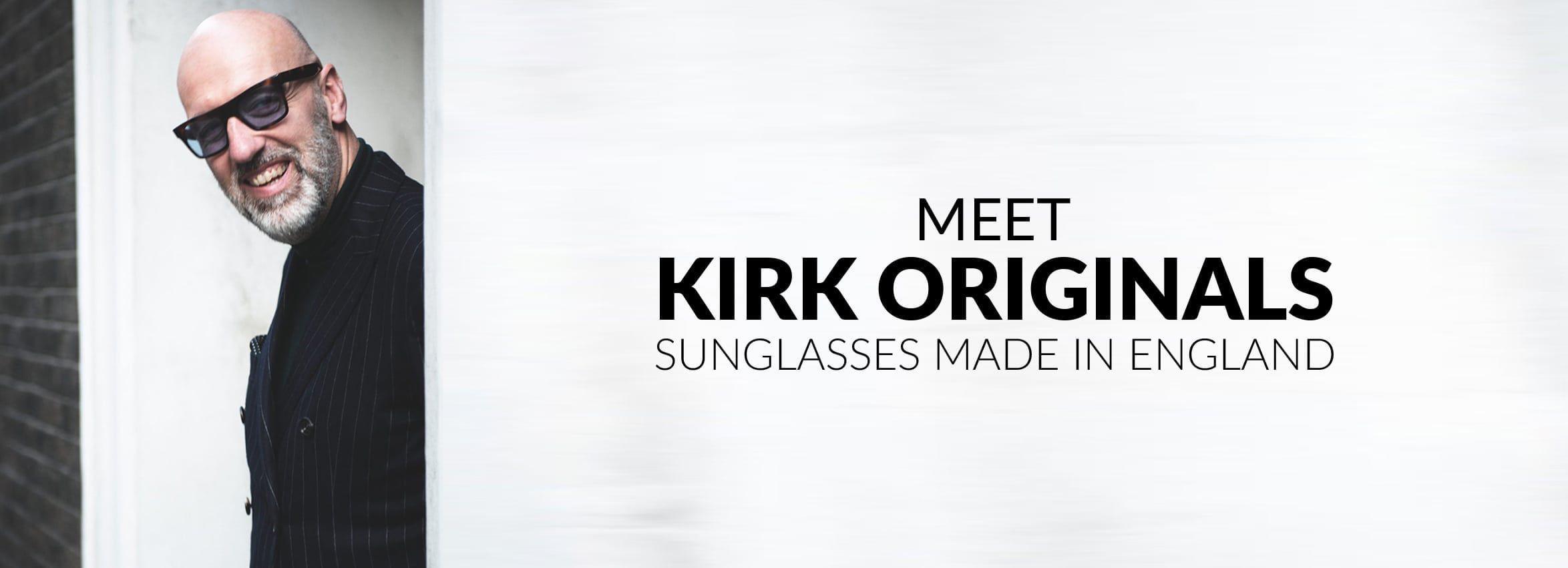 Meet Kirk Originals Sunglasses Made in England
